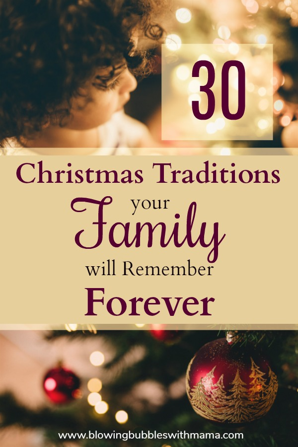 30 Christmas Traditions your Family will Remember Forever
