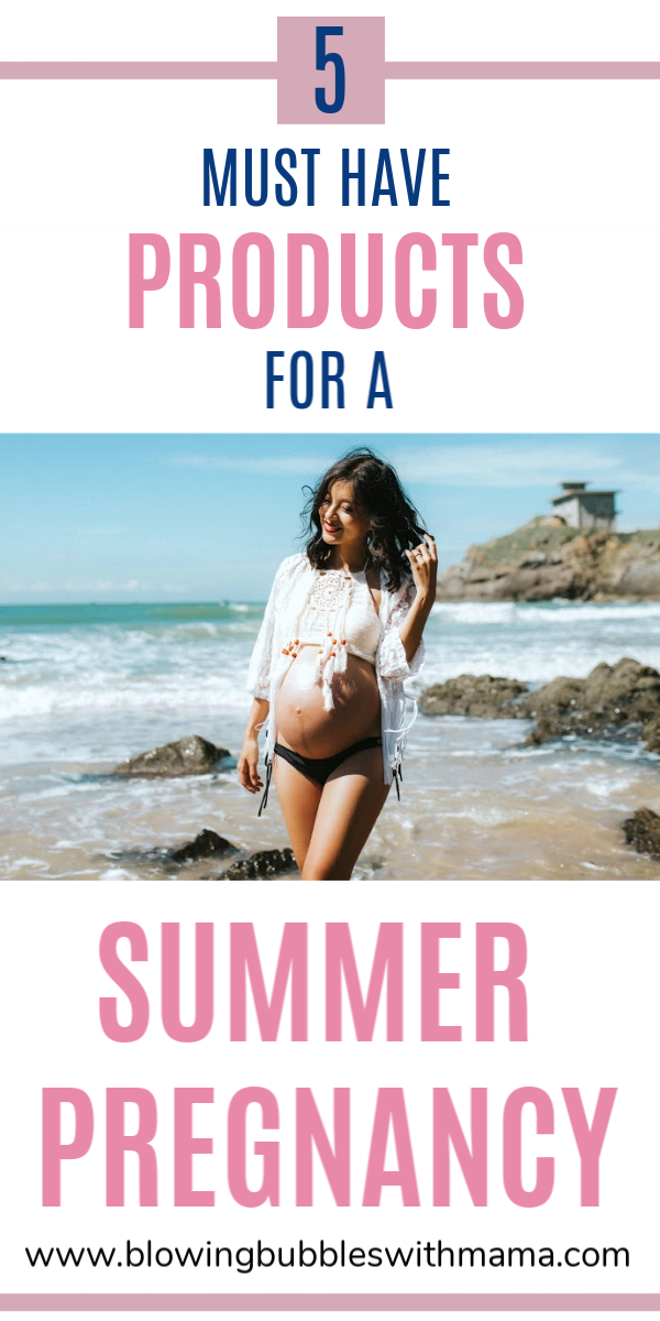 5 Must Have Products for a Summer Pregnancy